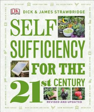 Self Sufficiency for the 21st Century, Revised & Updated by Dick Strawbridge