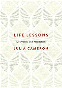 Life Lessons: 125 Prayers and Meditations