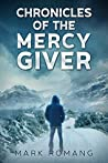 Chronicles of the Mercy Giver (Book One)