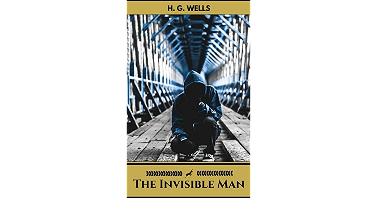 climax of the invisible man by hg wells The invisible man (dover thrift editions) [h g wells] on amazoncom free shipping on qualifying offers first published in 1897, the invisible man ranks as one of the most famous scientific fantasies ever written.