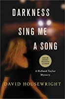 Darkness, Sing Me a Song (Holland Taylor, #4)