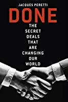 Done: The Secret Deals That Are Changing Our World