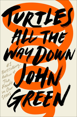 Turtles All the Way Down by John Green