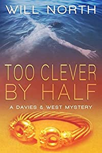 Too Clever By Half (A Davies & West Mystery, #2)