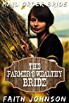 The Farmer's Wealthy Bride (Big Bertha's Mail Order Brides #4)