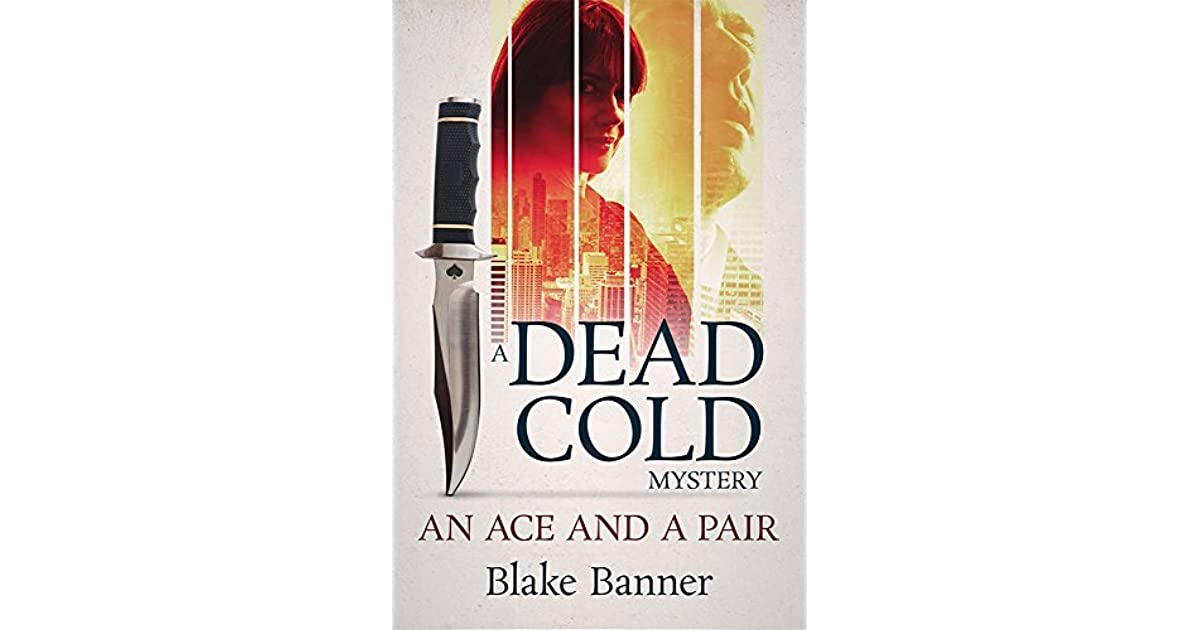 ac4d3625f36 An Ace and A Pair (Dead Cold Mystery  1) by Blake Banner
