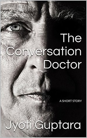 The Conversation Doctor: A Short Story