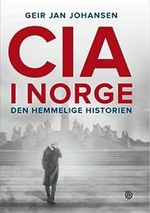 CIA i Norge: den hemmelige historien