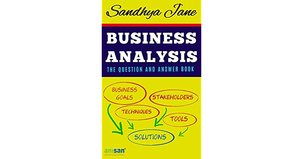 Business Analysis: The Question And Answer Book by Sandhya ...