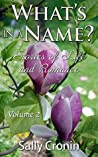 What's in a Name? Volume 2: Stories of Life and Romance