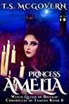Princess Amelia, Witch Queen of Britain: Chronicles of Tamesis Prequel Novella Book 0