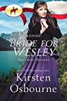 RNWMP: Bride for Wesley (Mail Order Mounties, #5)
