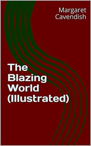The Blazing World by Margaret Cavendish