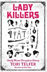 Book cover for Lady Killers: Deadly Women Throughout History