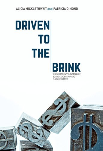 Driven to the Brink Why Corporate Governance Board Leadership and Culture Matter