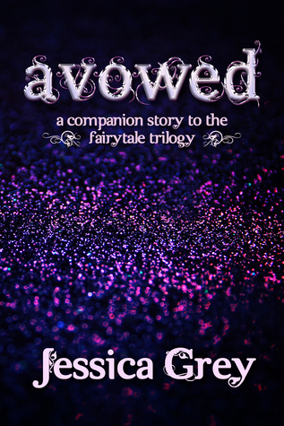 Avowed: A Companion Story to the Fairytale Trilogy (Fairytale Trilogy, #0.5)