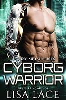 Cyborg Warrior (Burning Metal, #4)
