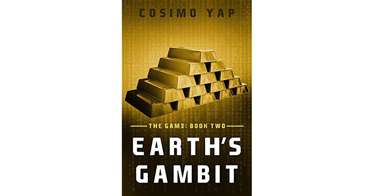 Earth's Gambit (The Gam3, #2) by Cosimo Yap