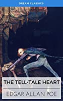 The Tell-Tale Heart (Dream Classics)