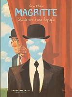 Magritte. Questa non è una biografia