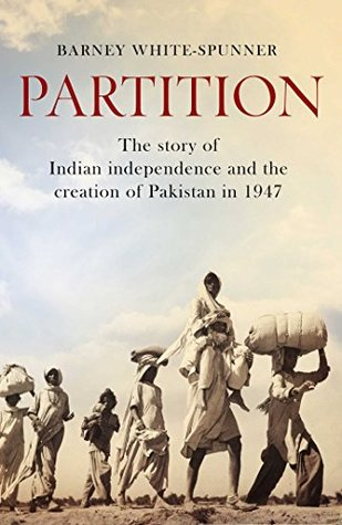 Partition: The story of Indian independence and the creation of