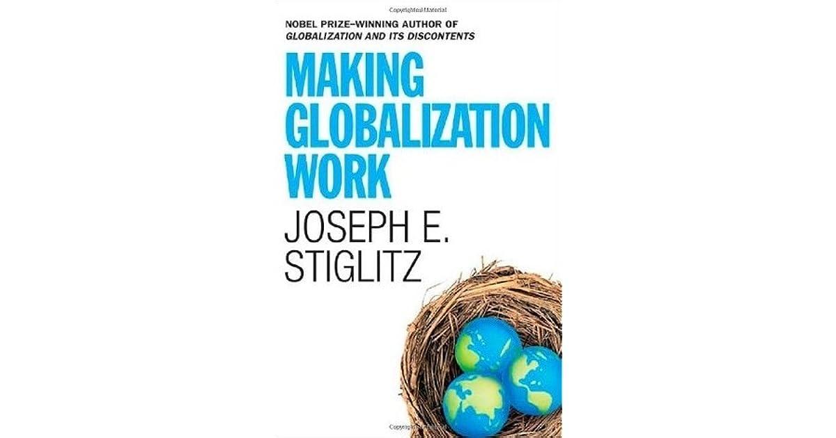 Making globalization work by joseph e stiglitz fandeluxe Image collections