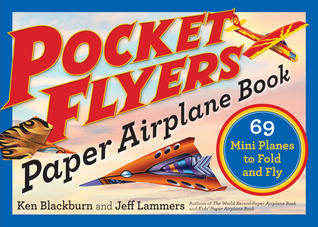 Pocket Flyers Paper Airplane Book by Ken Blackburn