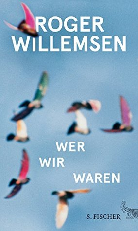 Wer wir waren by Roger Willemsen