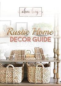 Rustic Home Decor Guide