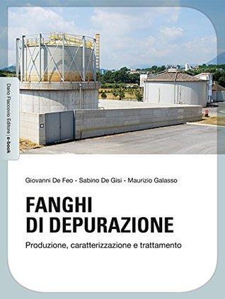 Fanghi di depurazione: Produzione, caratterizzazione e trattamento