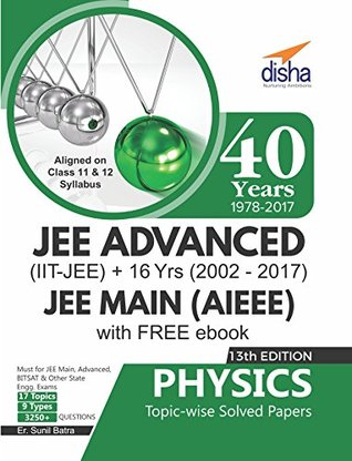 40 Years IIT-JEE Advanced + 16 yrs JEE Main Topic-wise Solved Paper Physics with Free ebook 13th Edition