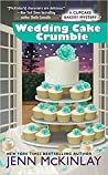 Wedding Cake Crumble (Cupcake Bakery Mystery, #10)