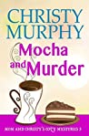 Mocha and Murder (Mom and Christy's Cozy Mysteries #4)