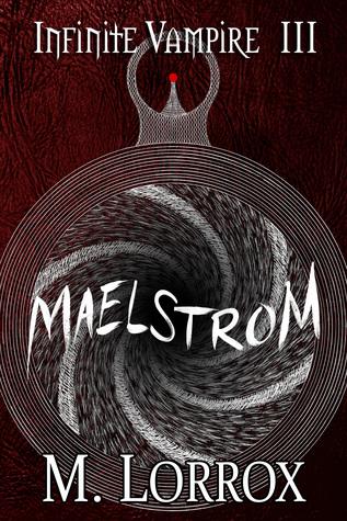 Maelstrom (Infinite Vampire, #3)