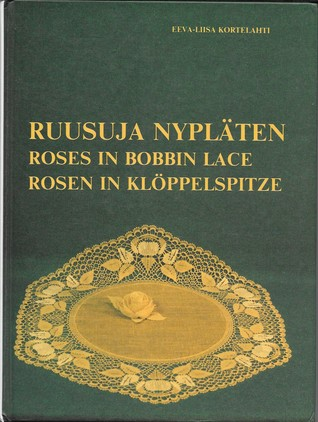 Roses in Bobbin Lace (English, Finnish and German Edition)