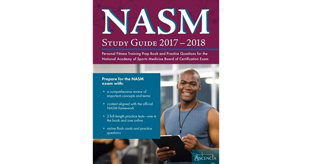 Nasm Study Guide 2017 2018 Personal Fitness Training Prep Book And