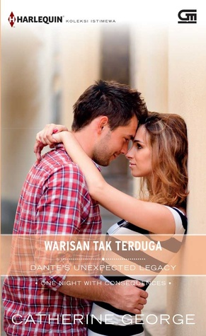 Dante's Unexpected Legacy - Warisan Tak Terduga by Catherine George