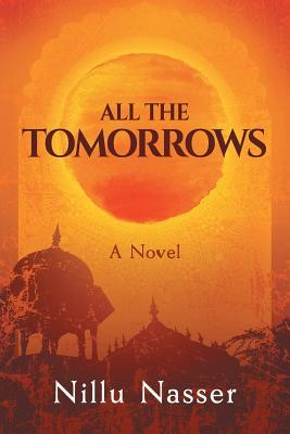 All the Tomorrows by Nillu Nasser