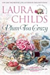 Plum Tea Crazy (A Tea Shop Mystery, #19)