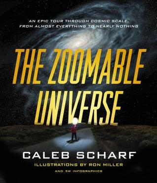 The Zoomable Universe by Caleb Scharf