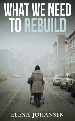 What We Need to Rebuild (What We Need, #3)