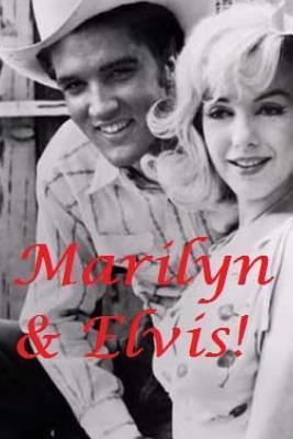 Marilyn & Elvis - The Untold Story.: Marilyn Monroe & Elvis Presley Biography.