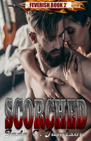 Scorched (Feverish, #2)