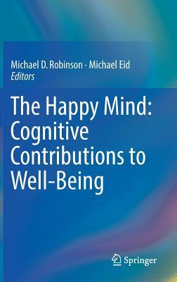 The-Happy-Mind-Cognitive-Contributions-to-Well-Being