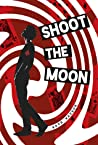 Shoot the Moon (Seeking Mansfield, #2)