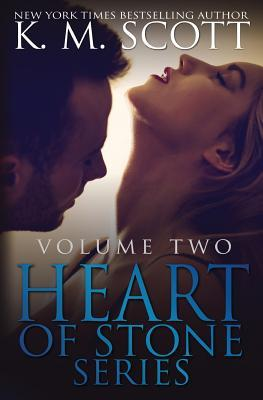 Heart of Stone Volume Two (Heart of Stone, #3.5, #3.6, #6, #7  by  K.M. Scott