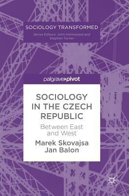Sociology in the Czech Republic Between East and West