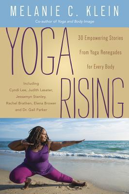 Yoga Rising by Melanie C. Klein