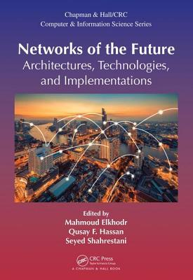 Networks of the Future Architectures, Technologies, and Implementations