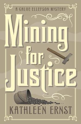 Mining for Justice (Chloe Ellefson Mystery #8)